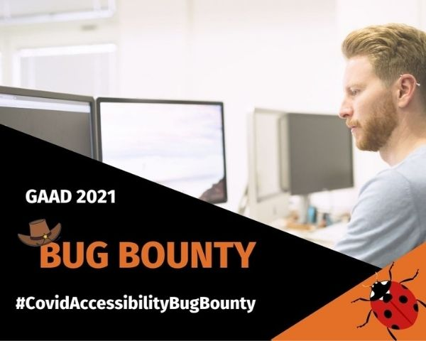 Person facing the computer with the words GAAD2021 and #CovidAccessibilityBugBounty