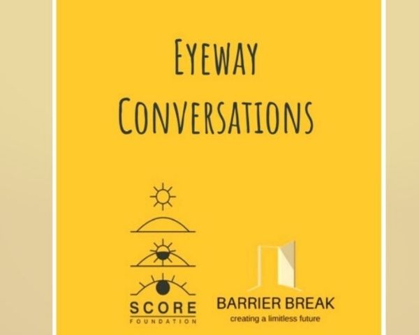 Logo of Score Foundation featuring an eye and the rising sun and BarrierBreak logo of an open door with the text Eyeway Conversation